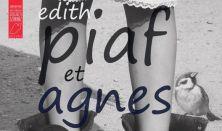 Édith Piaf et Agnes - a sanzonkirálynő élete