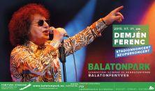 BALATONPARK / DEMJÉN FERENC Koncert