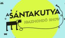 A sántakutya - igazmondó show (Dumaszínház és Kultúrkombinát közös produkció)