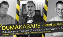 DUMAKABARÉ - Stand up Brigád