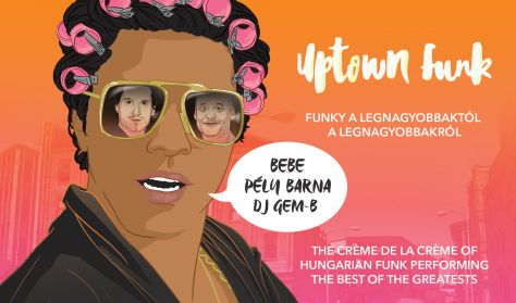 Uptown Funk – Bebe, Pély Barna & DJ Gem-B
