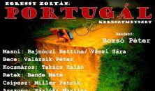 Egressy Zoltán: Portugál (Beavató színház)