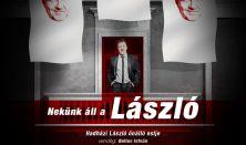 Nekünk áll a László - Hadházi László önálló estje, műsorvezető: Bellus István