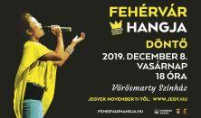 Fehérvár Hangja 2019 / Döntő