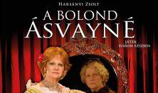 A bolond Ásvayné - UTOLSÓ ELŐADÁS