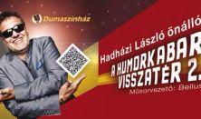 A HUMORKABARÉ VISSZATÉR 2 - Hadházi László önálló estje, műsorvezető Bellus István