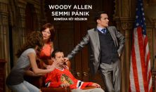 Woody Allen: Semmi pánik - prózai színpadi előadás