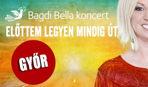 Bagdi Bella koncert Győrben / Előttem mindig legyen út