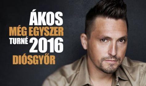 ÁKOS - MÉG EGYSZER TURNÉ 2016