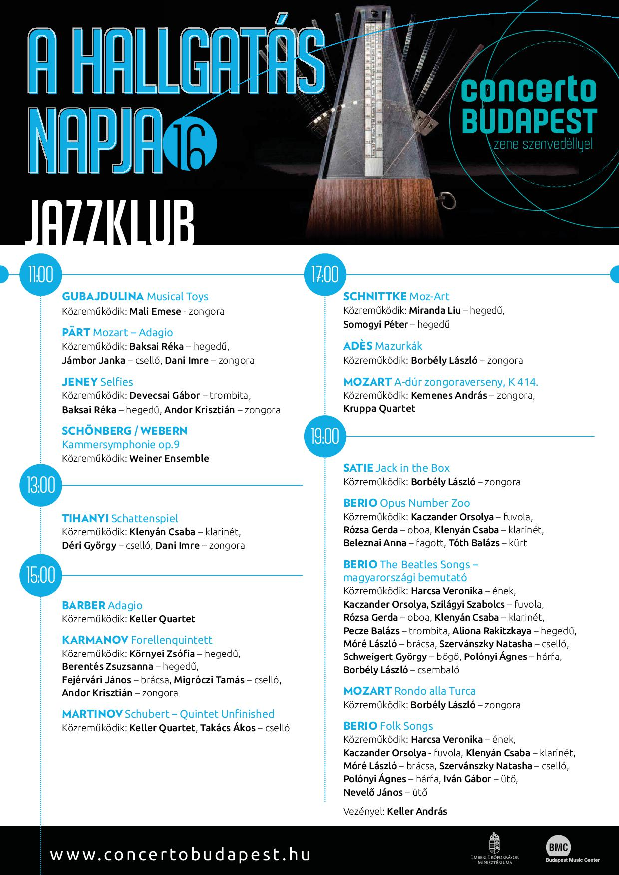 A HALLGATÁS NAPJA (egésznapos zenei fesztivál, 10:00 - 20:00 óra között - 16 koncerttel)