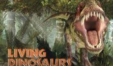 Living Dinosaurs - Vissza az Őskorba - belépés hétfő 10-18 óráig