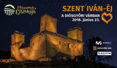 Szent Iván-éj a Diósgyőri várban- (Múzeumok éjszakája)
