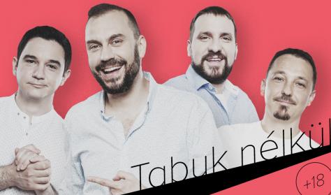 Tabuk nélkül (18) - Benk Dénes, Csenki Attila, Felméri Péter, vendég: Tóth Edu