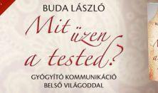 Lelki fröccs - Dr. Buda László: Mit üzen a tested?