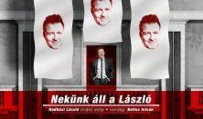 NEKÜNK ÁLL A LÁSZLÓ - Hadházi László önálló estje, vendég: Bellus István