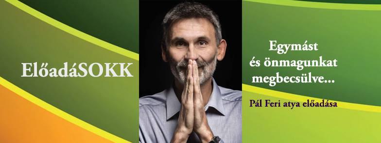Előadásokk - előadó Pál Feri atya