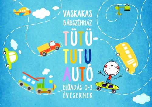 Vaskakas Bábszínház: Tütü-Tutu-Autó