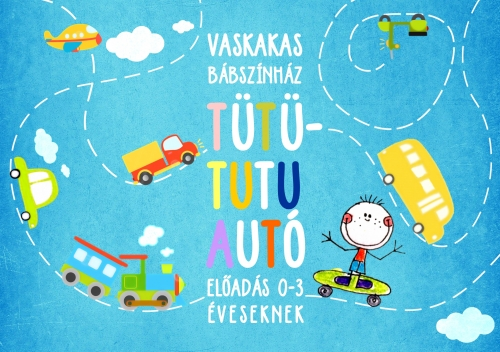 Vaskakas Bábszínház: Tütü-Tutu-Autó - prózai színpadi előadás