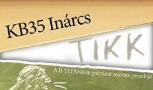 KB35 Inárcs - FÜGE - MU Színház: TIKK