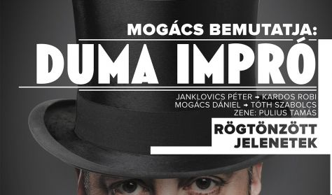 DUMA IMPRÓ - Mogács Dániel, Janklovics Péter, Kardos Róbert, Tóth Szabolcs, zenész: Pulius Tamás