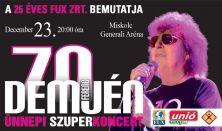 DEMJÉN 70 ünnepi szuperkoncert