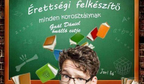 Érettségi felkészítő minden korosztálynak - Gaál Dániel önálló estje