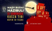Nagy Budai Házibuli: Dj Dominique, Kasza Tibi, Kefír (V-Tech)