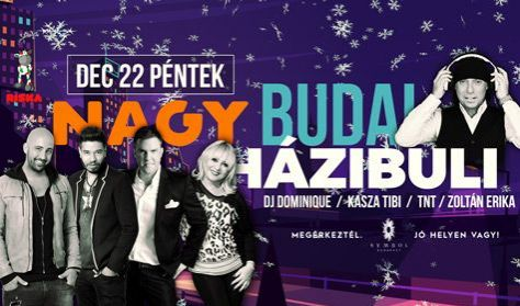 Nagy Budai Házibuli: Dj Dominique, Kasza Tibi, TNT, Zoltán Erika