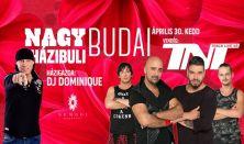 Nagy Budai Házibuli - Dj Dominique, vendég: TNT