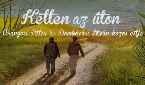 Ketten az úton 1. - Aranyosi Péter és Dombóvári István közös estje (nyilvános tv-felvétel)