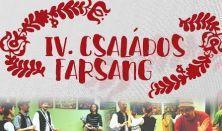 IV. CSALÁDOS FARSANG