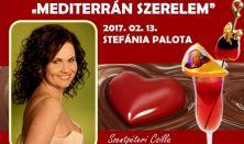 Mediterrán Szerelem Szentpéteri Csillával a Stefániában