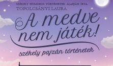 A MEDVE NEM JÁTÉK!