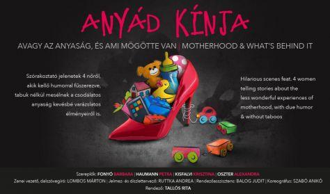 Vacsoraszínházi előadás: Anyád kínja