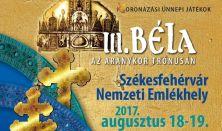 Koronázási Szertartásjáték - III. BÉLA - Az aranykor trónusán