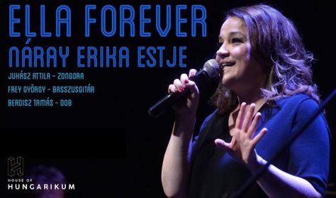 """""""Ella forever""""  -  Náray Erika estje"""