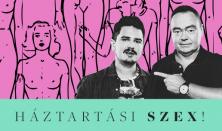 Háztartási szex! - Párkapcsolat 40-ig és túl // Szobácsi Gergő és Szupkay Viktor közös estje