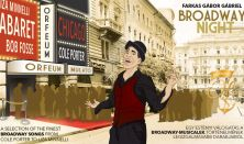 Broadway Night – Cole Portertől Liza Minelliig, a Broadway musicalek legizgalmasabb dalai egy esten