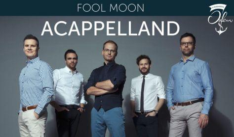 Acappelland – Fool Moon - Popslágerek acapella sok humorral fűszerezve