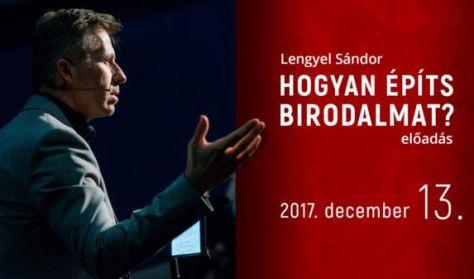 Lengyel Sándor - Hogyan Építs Birodalmat?