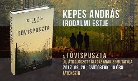 Kepes András irodalmi estje - a Tövispuszta új, átdolgozott kiadásának bemutatója