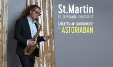St.Martin és zenekara bemutatja: Születésnapi klubkoncert az Astoriaban