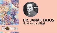 Nők Lapja Ezotéria Est -Dr. Janák Lajos: Hová tart a világ?