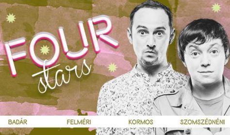 FOUR STARS - Badár, Felméri, Kormos, Szomszédnéni P.I., vendég Valtner Miklós