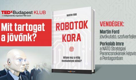 TEDxBudapest Klub - Robotok kora – Mit tartogat a jövőnk?