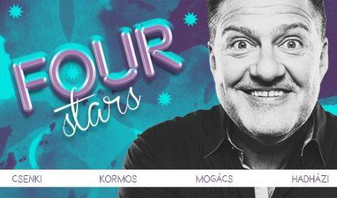 FOUR STARS - Csenki, Kormos, Mogács, Hadházi, vendég: Ács Fruzsina