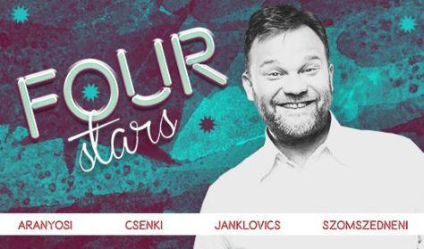 FOUR STARS - Aranyosi, Csenki, Janklovics, Szomszédnéni, vendég: Ráskó Eszter