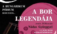 A bor legendája - zenés BORravaló Nádas Györggyel