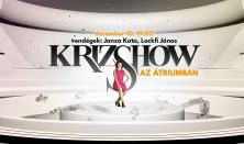 *Krizshow - vendégek: Janza Kata és Dolhai Attila, Lackfi János