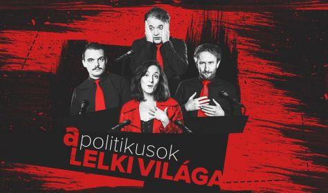 DEKK Színház - FÜGE – A POLITIKUSOK LELKI VILÁGA - Miközben rajtuk röhögünk, ők rajtunk röhögnek